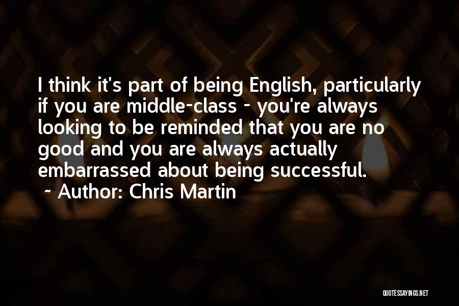 English Class Quotes By Chris Martin