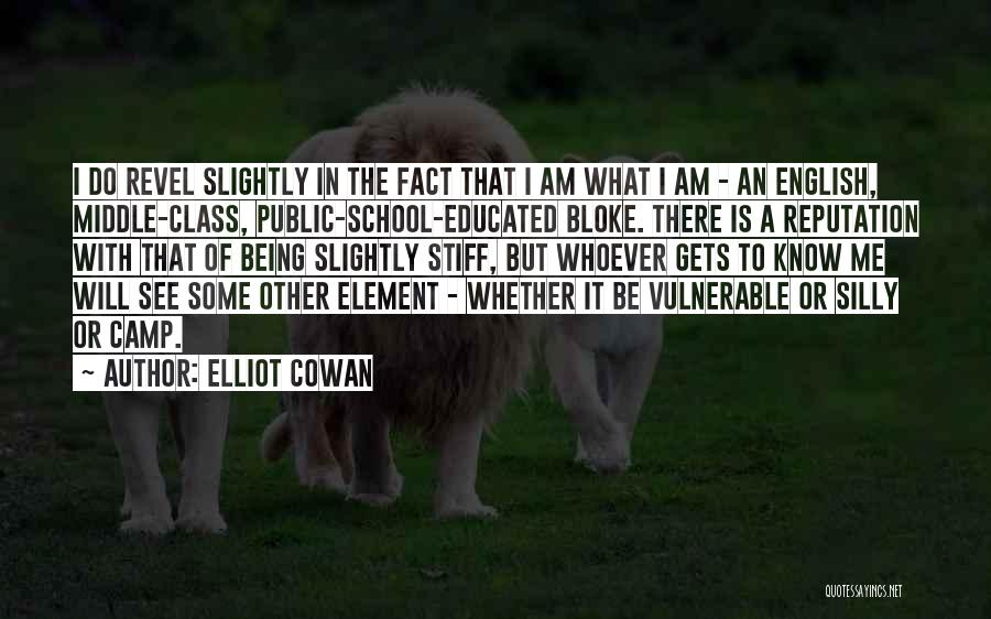 English Class Quotes By Elliot Cowan