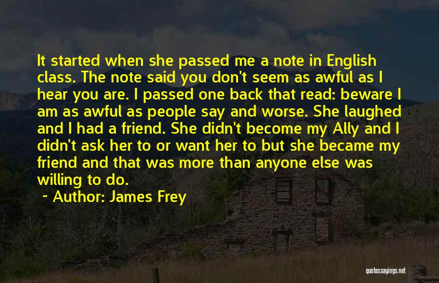 English Class Quotes By James Frey