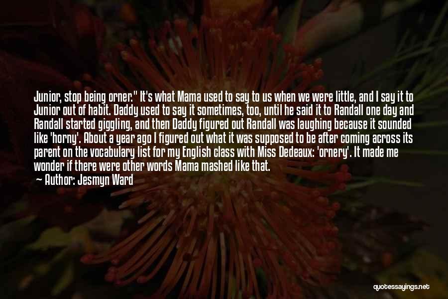 English Class Quotes By Jesmyn Ward