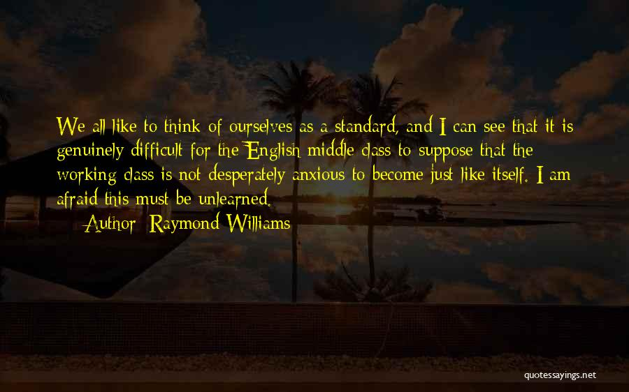 English Class Quotes By Raymond Williams