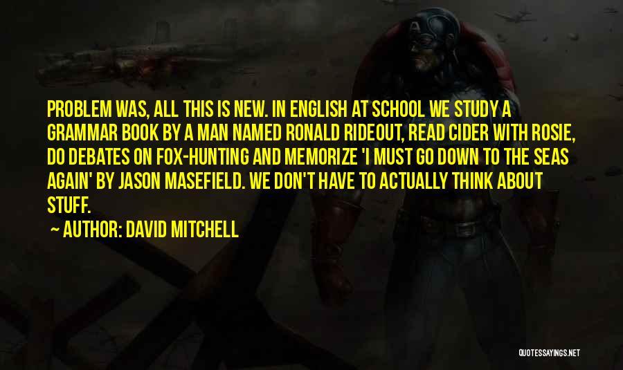 English Debates Quotes By David Mitchell