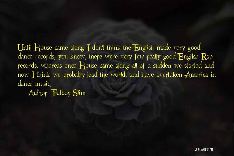 English Rap Quotes By Fatboy Slim
