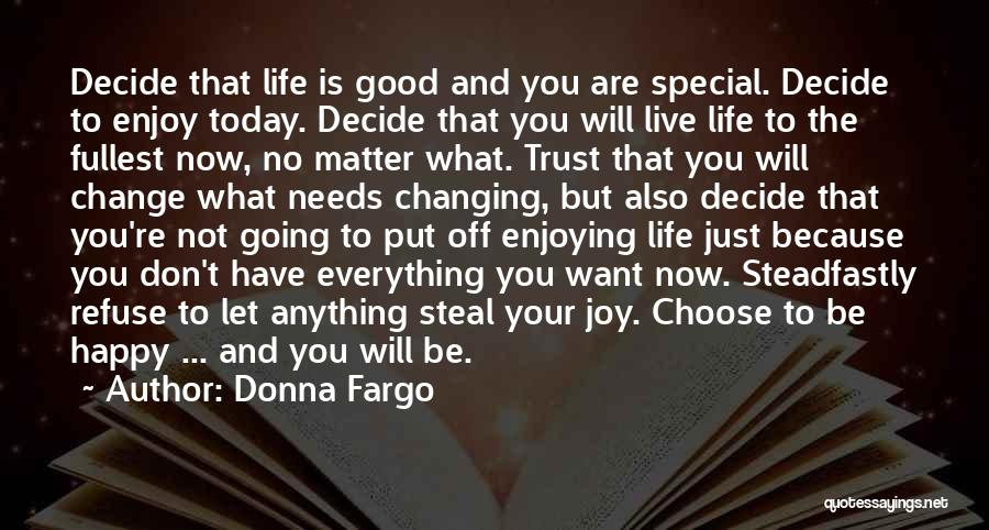 Enjoy Life Fullest Quotes By Donna Fargo