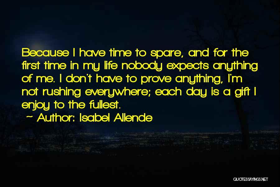 Enjoy Life Fullest Quotes By Isabel Allende