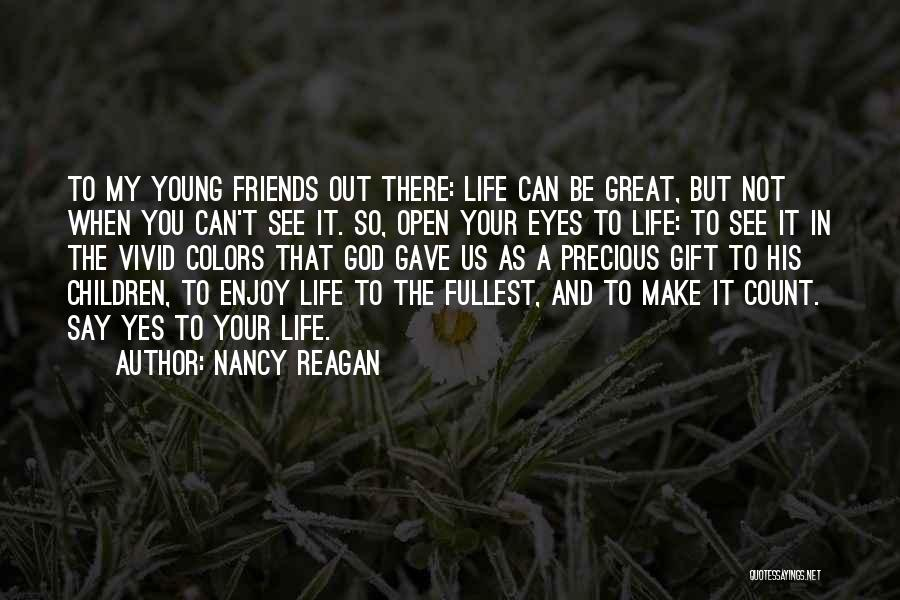 Enjoy Life Fullest Quotes By Nancy Reagan