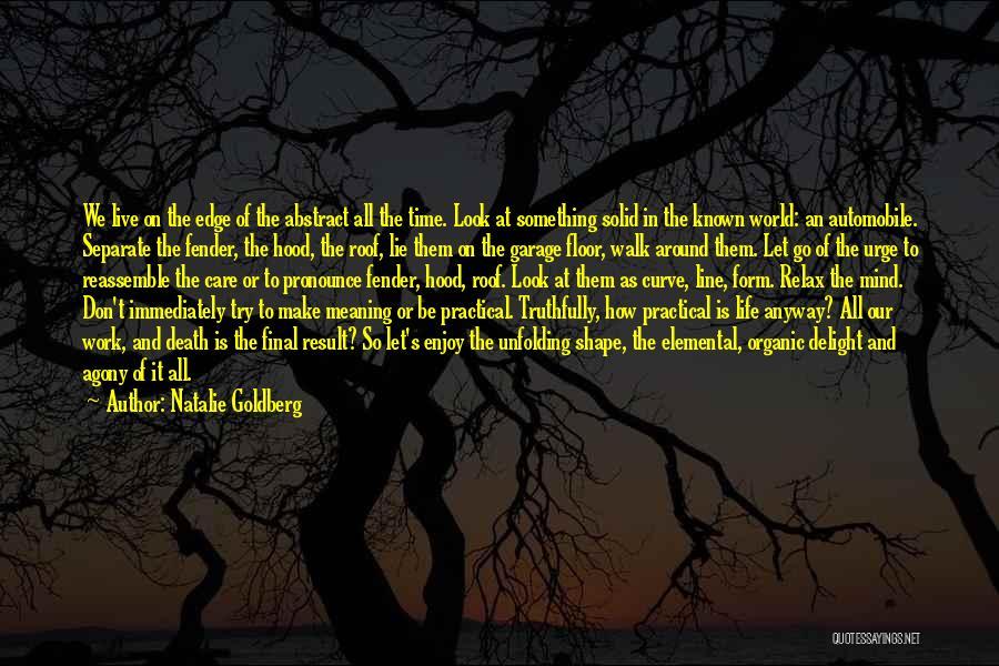 Enjoy Life Fullest Quotes By Natalie Goldberg