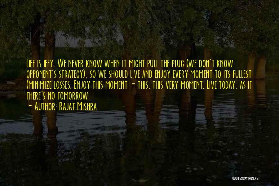Enjoy Life Fullest Quotes By Rajat Mishra
