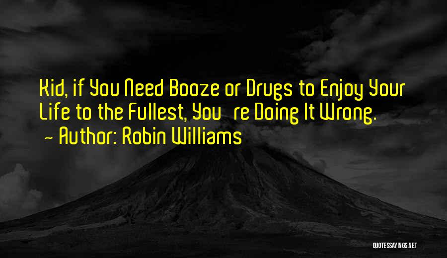 Enjoy Life Fullest Quotes By Robin Williams