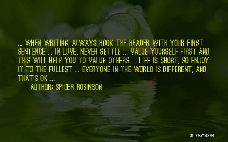 Enjoy Life Fullest Quotes By Spider Robinson