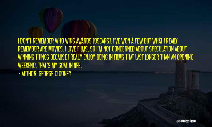Enjoy My Weekend Quotes By George Clooney