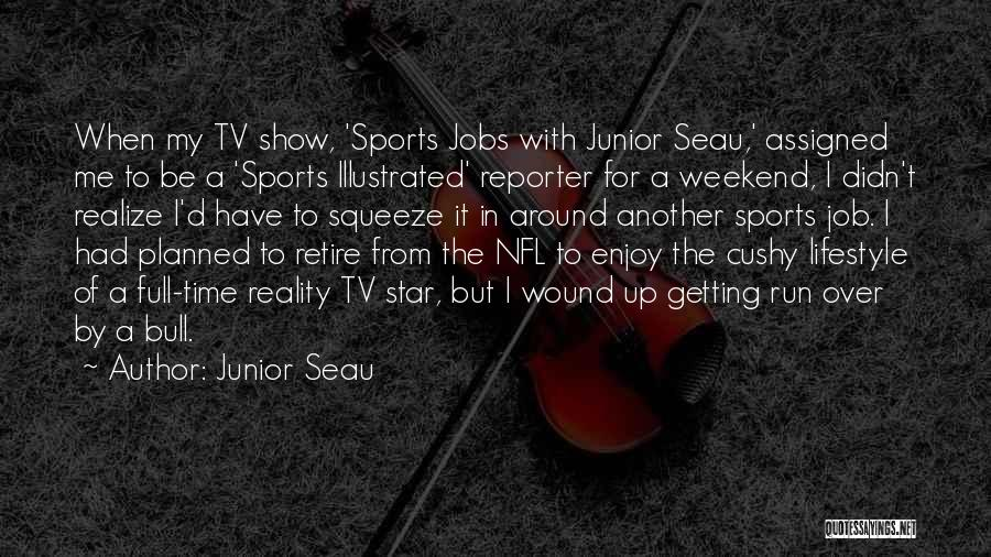 Enjoy My Weekend Quotes By Junior Seau