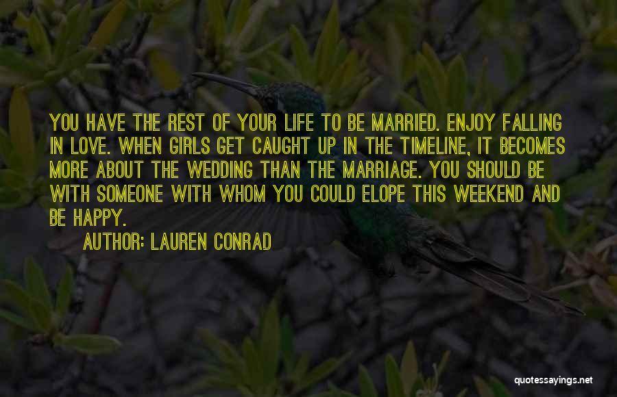 Enjoy My Weekend Quotes By Lauren Conrad