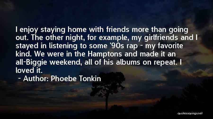 Enjoy My Weekend Quotes By Phoebe Tonkin