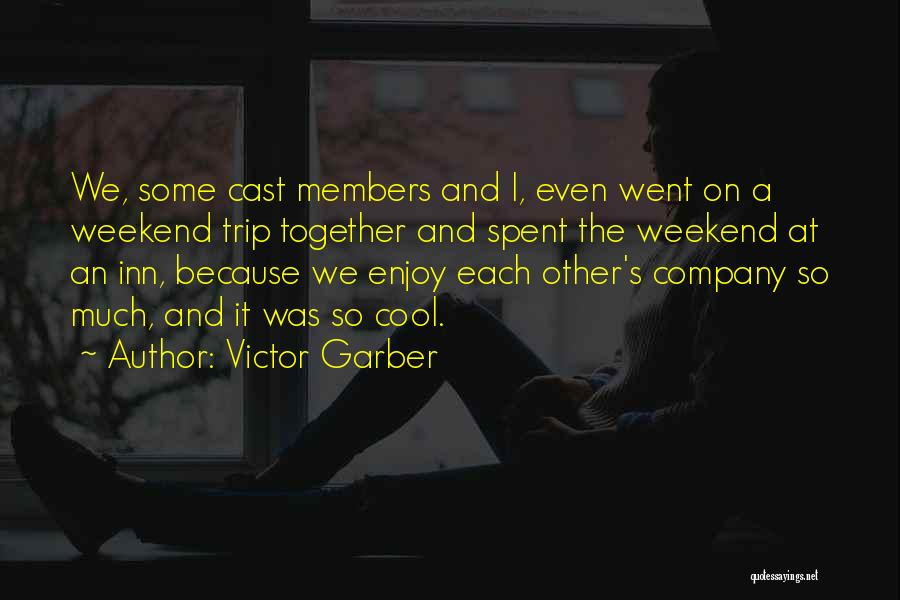 Enjoy My Weekend Quotes By Victor Garber