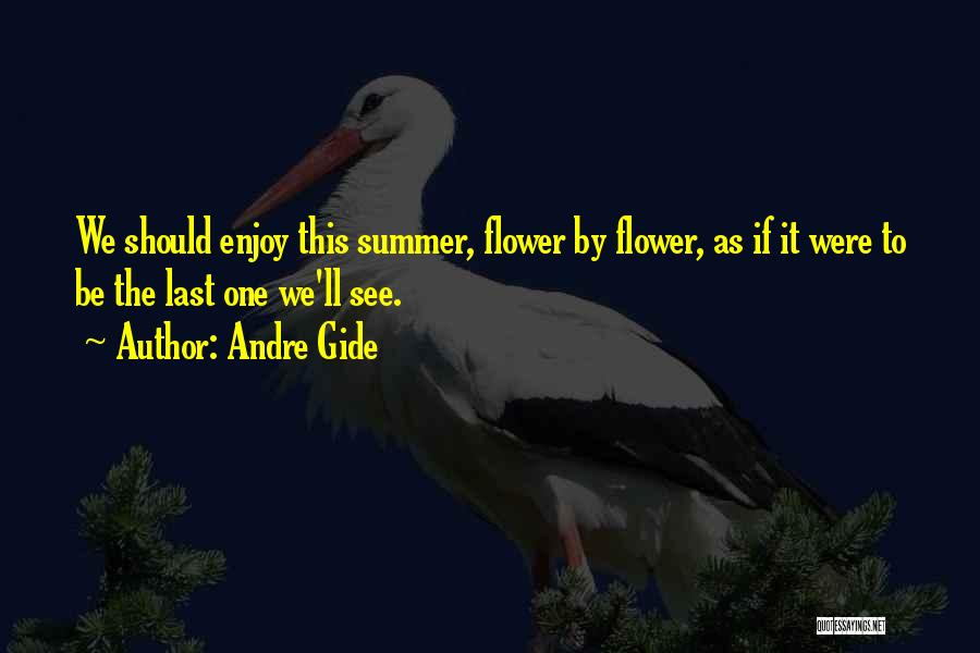 Enjoy The Summer Quotes By Andre Gide