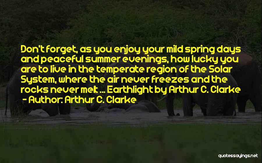 Enjoy The Summer Quotes By Arthur C. Clarke