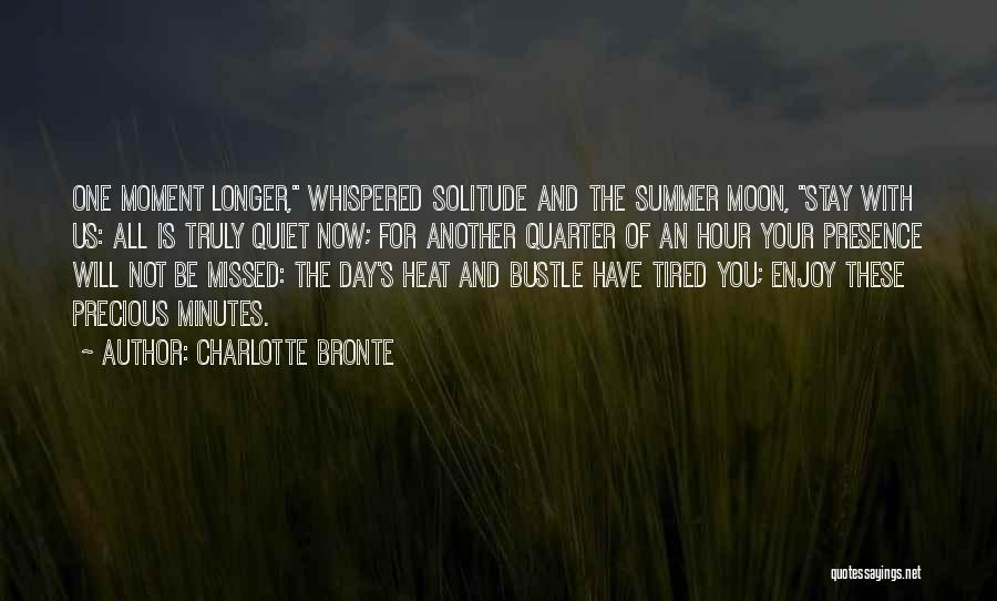 Enjoy The Summer Quotes By Charlotte Bronte