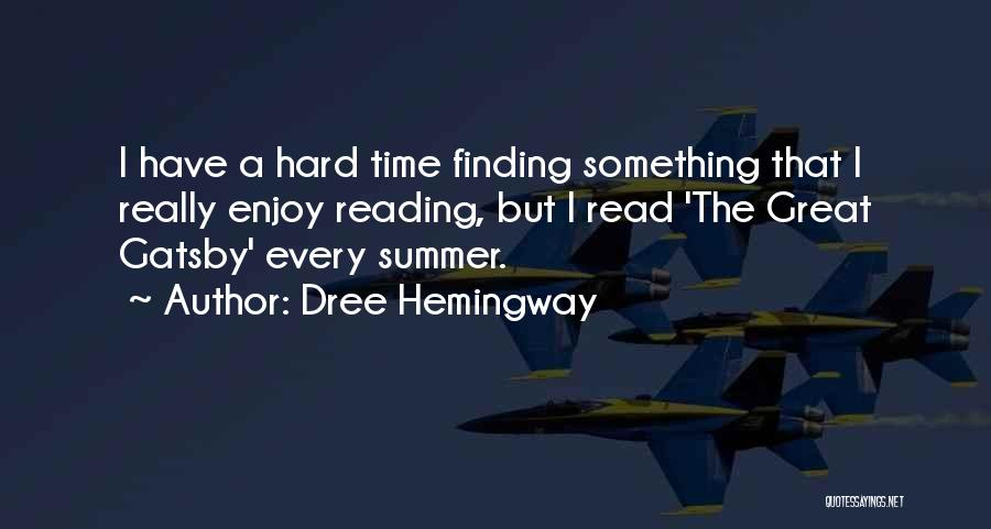 Enjoy The Summer Quotes By Dree Hemingway