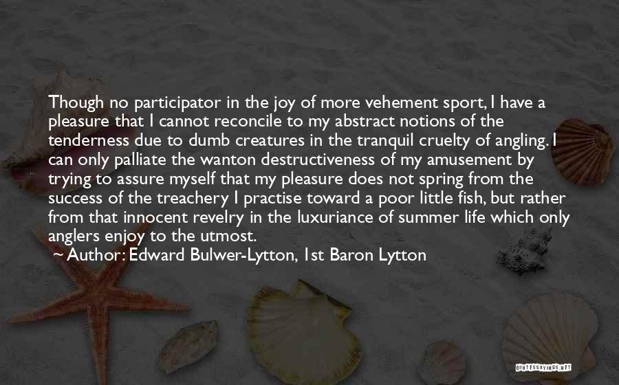Enjoy The Summer Quotes By Edward Bulwer-Lytton, 1st Baron Lytton