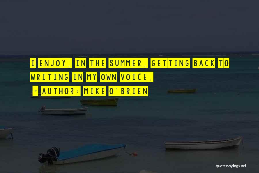 Enjoy The Summer Quotes By Mike O'Brien