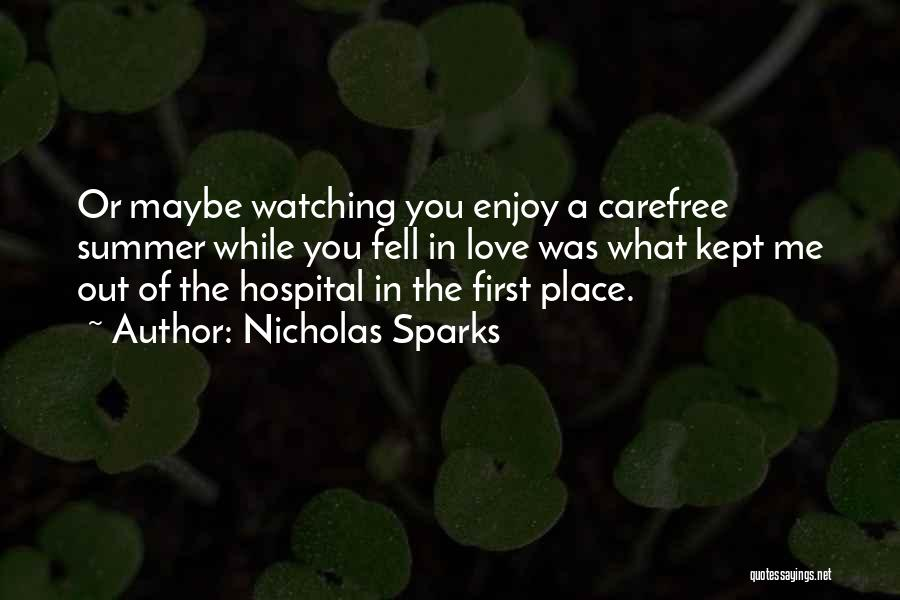 Enjoy The Summer Quotes By Nicholas Sparks