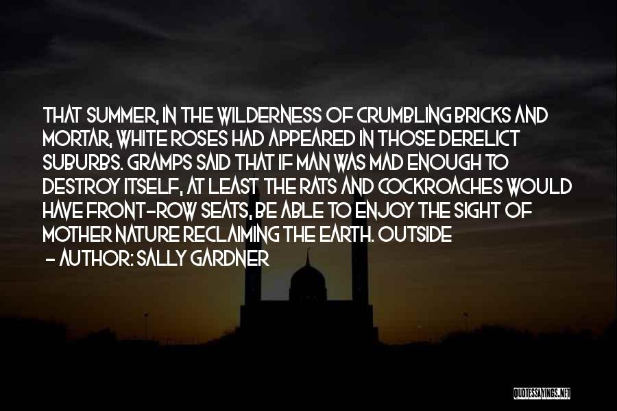 Enjoy The Summer Quotes By Sally Gardner