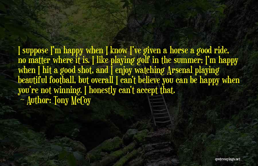 Enjoy The Summer Quotes By Tony McCoy