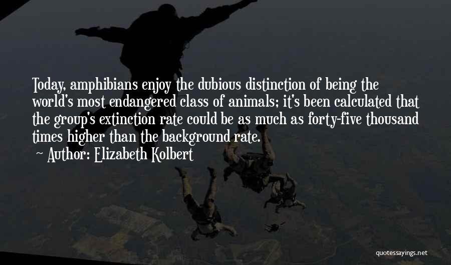 Enjoy Today Quotes By Elizabeth Kolbert