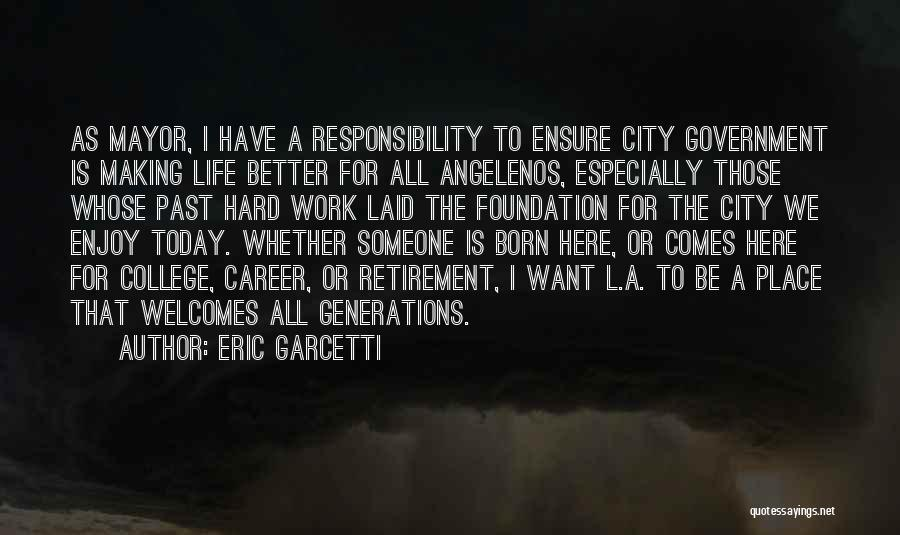 Enjoy Today Quotes By Eric Garcetti