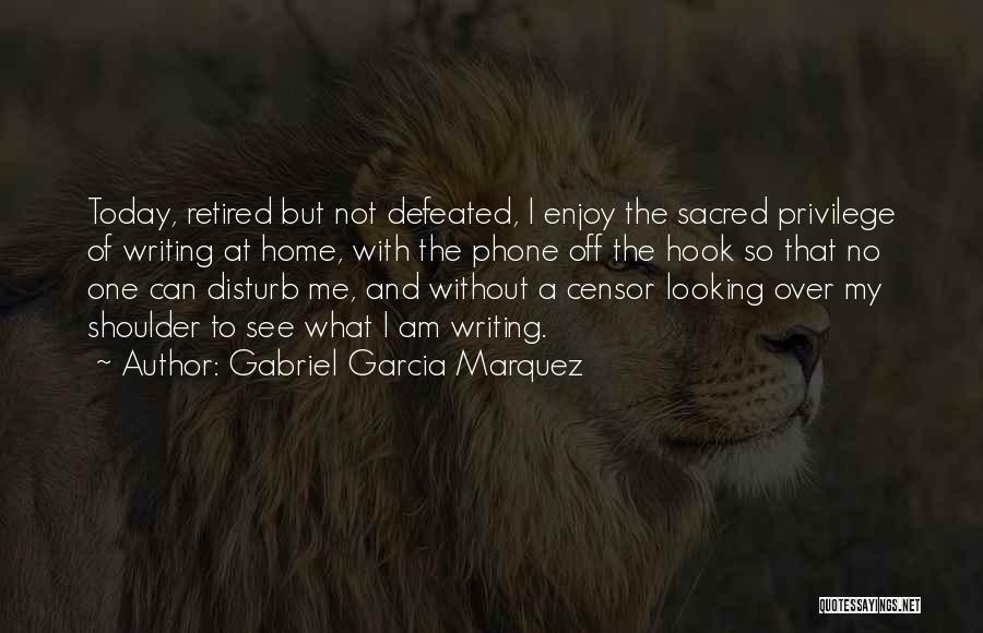 Enjoy Today Quotes By Gabriel Garcia Marquez