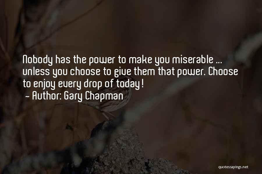 Enjoy Today Quotes By Gary Chapman