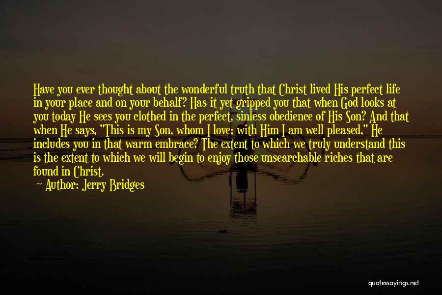 Enjoy Today Quotes By Jerry Bridges