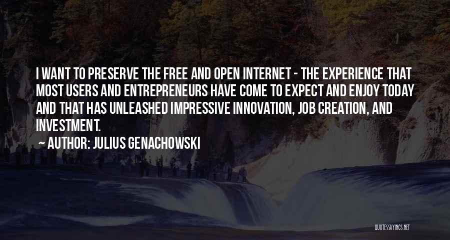 Enjoy Today Quotes By Julius Genachowski