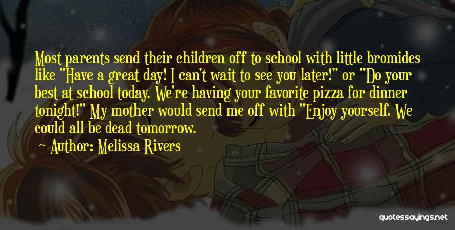 Enjoy Today Quotes By Melissa Rivers