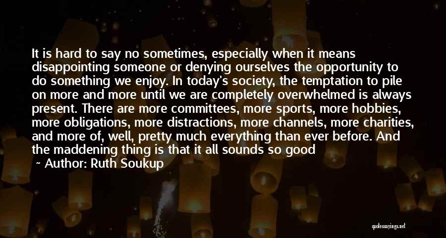 Enjoy Today Quotes By Ruth Soukup