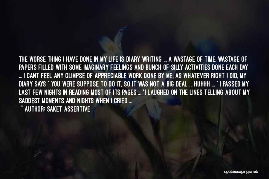 Enjoy Today Quotes By Saket Assertive