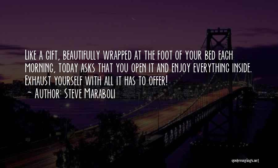 Enjoy Today Quotes By Steve Maraboli