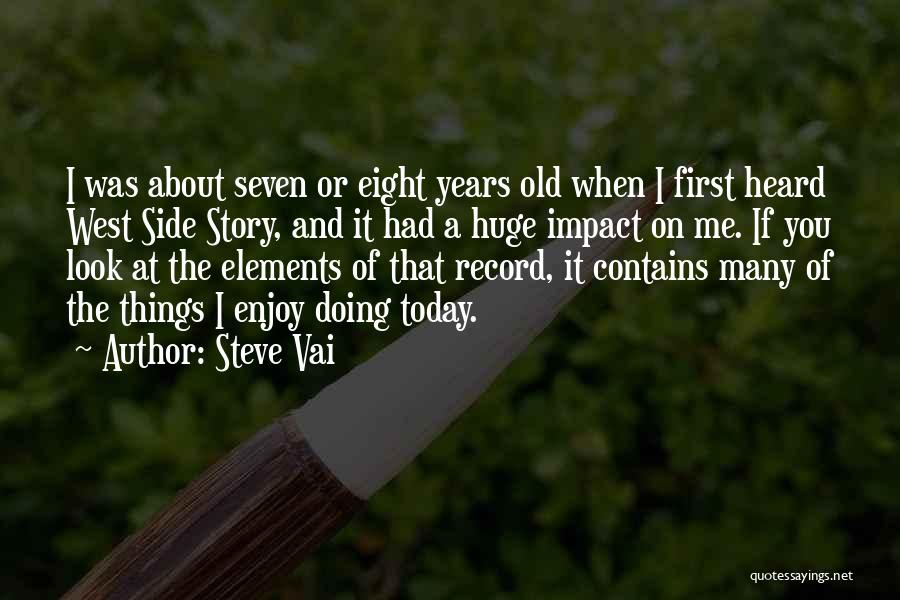Enjoy Today Quotes By Steve Vai