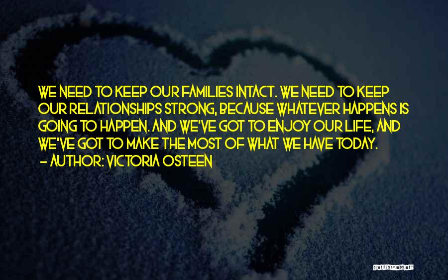 Enjoy Today Quotes By Victoria Osteen