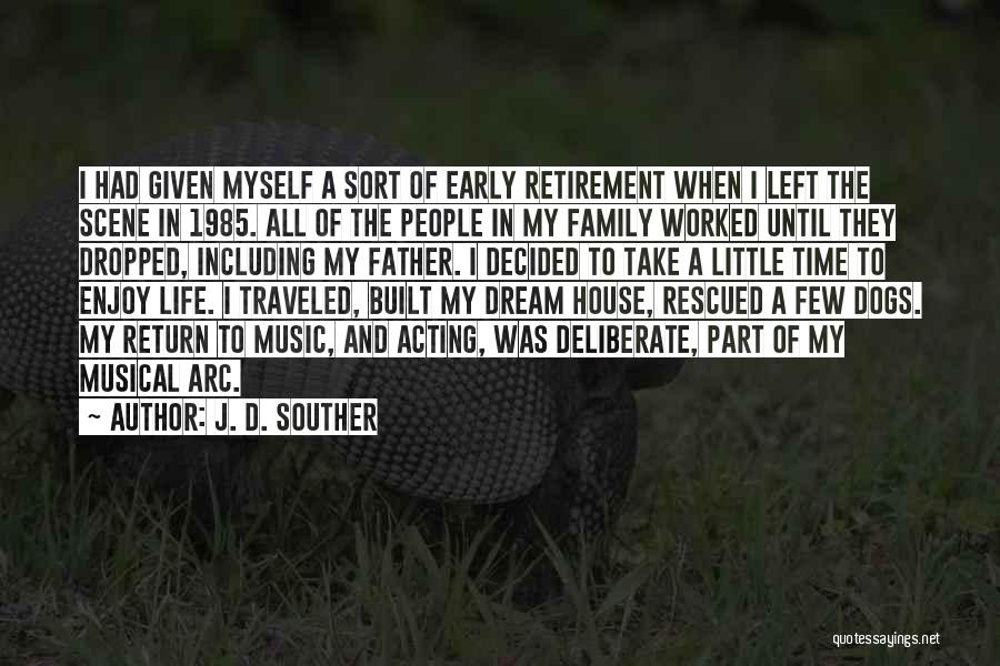 Enjoy Your Life Without Me Quotes By J. D. Souther