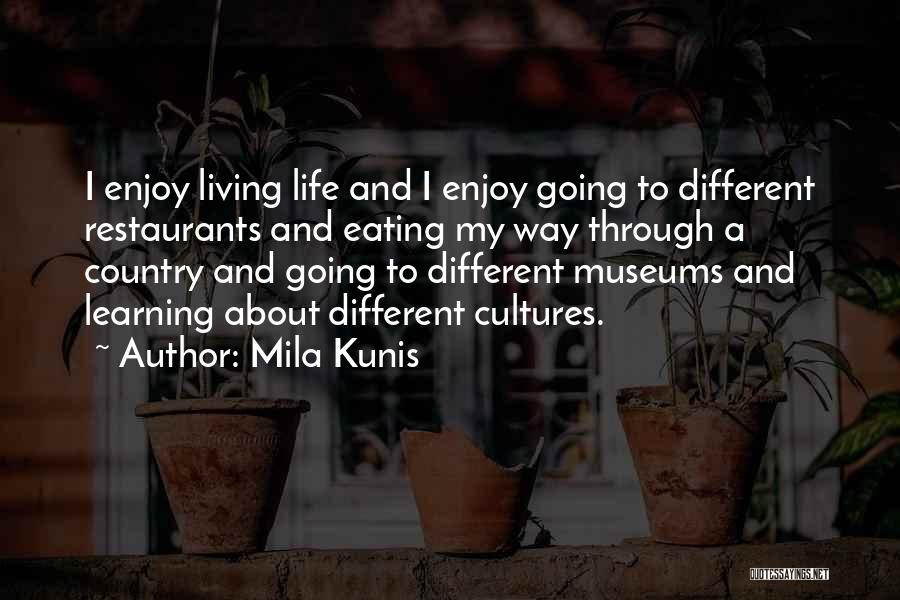 Enjoy Your Life Without Me Quotes By Mila Kunis