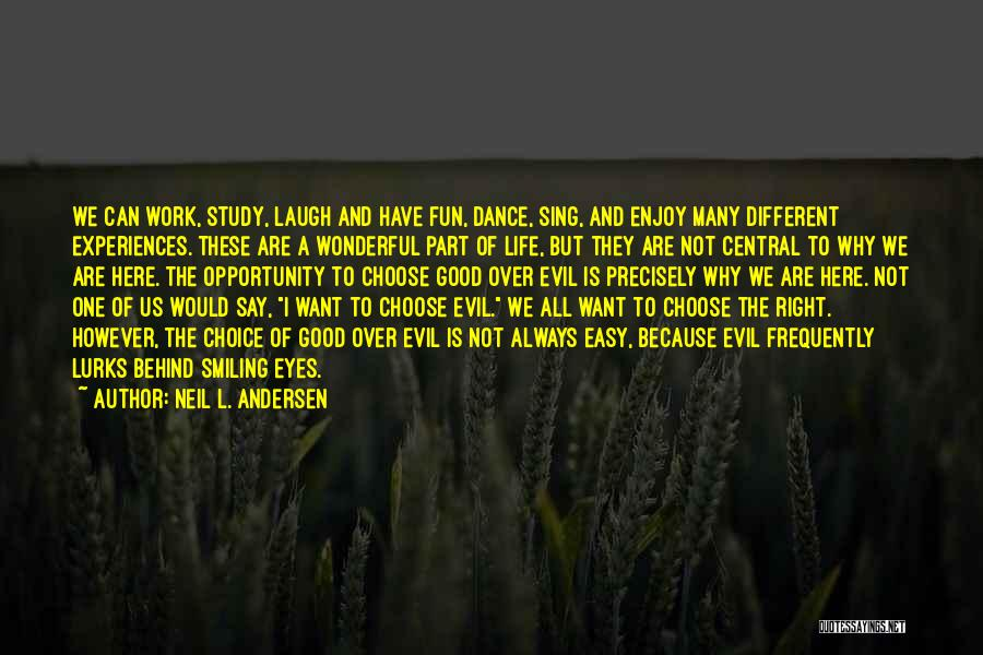 Enjoy Your Life Without Me Quotes By Neil L. Andersen