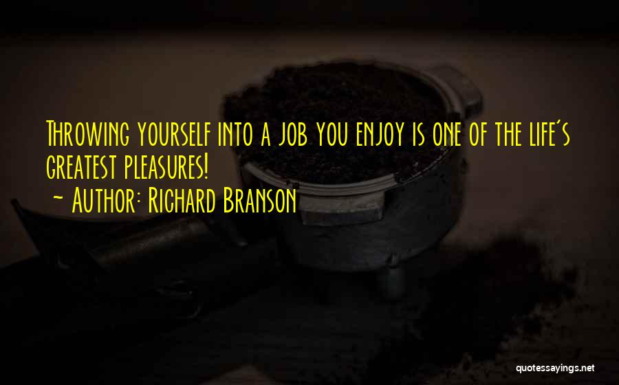 Enjoy Your Life Without Me Quotes By Richard Branson