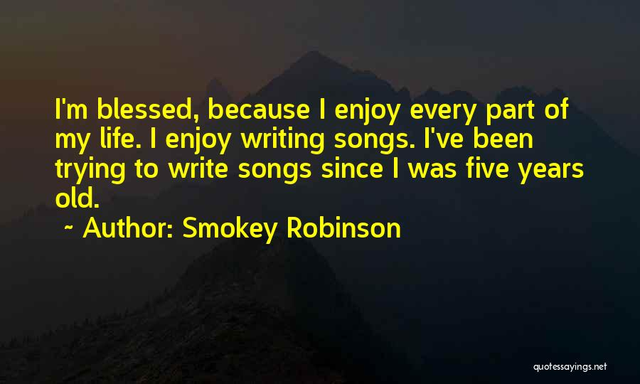 Enjoy Your Life Without Me Quotes By Smokey Robinson
