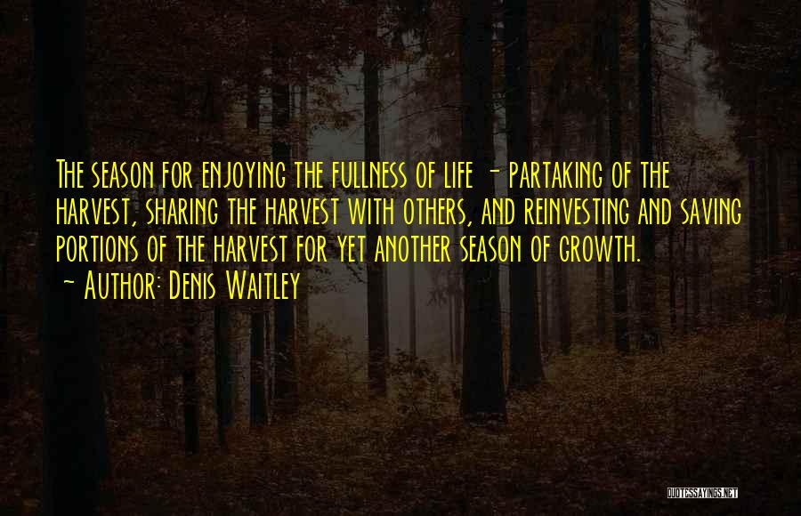 Enjoying Life As It Is Quotes By Denis Waitley