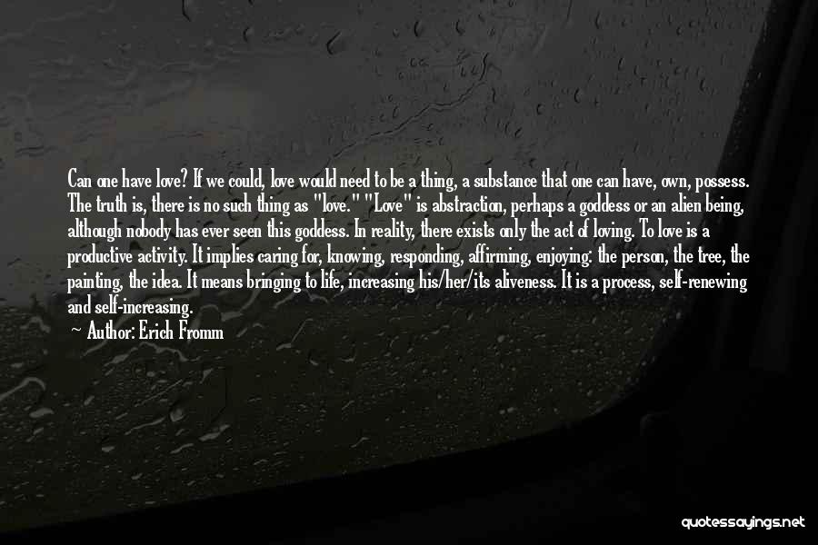 Enjoying Life As It Is Quotes By Erich Fromm