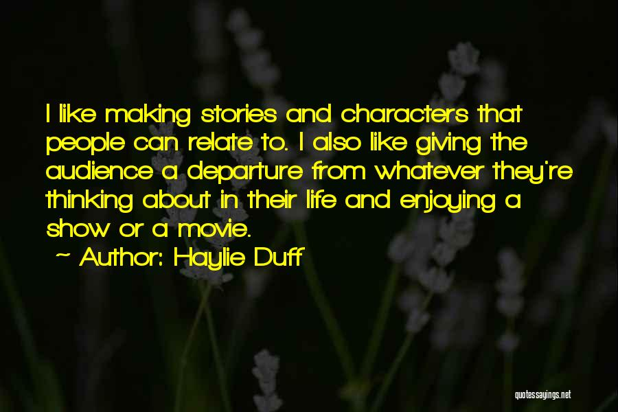 Enjoying Life As It Is Quotes By Haylie Duff