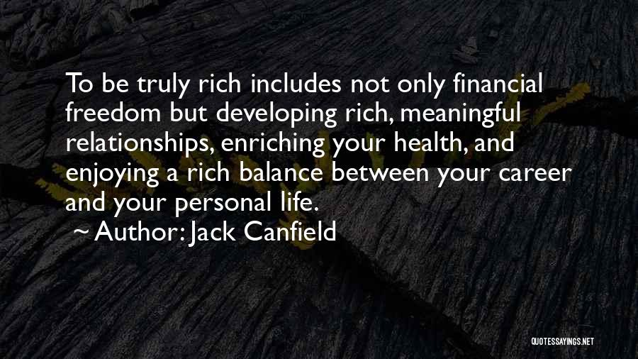 Enjoying Life As It Is Quotes By Jack Canfield