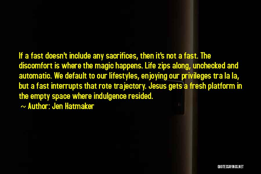 Enjoying Life As It Is Quotes By Jen Hatmaker